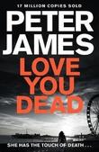 """""""Love you dead"""" av Peter James"""