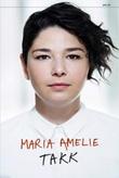 """""""Takk"""" av Maria Amelie"""