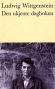 """""""Den ukjente dagboken - Cambridge 1930-32 og Skjolden 1936-37"""" av Ludwig Wittgenstein"""