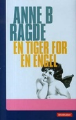 """En tiger for en engel"" av Anne B. Ragde"