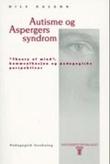 """""""Autisme og Aspergers syndrom - theory of mind, kommunikasjon og pedagogiske perspektiver"""" av Nils Kaland"""