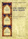 """""""Og Ordet ble kjød - studier i oldkirkens teologi"""" av Oskar Skarsaune"""
