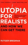 """""""Utopia for realists - and how we can get there"""" av Rutger Bregman"""