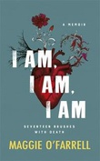 """I am, I am, I am - seventeen brushes with death"" av Maggie O'Farrell"
