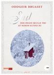 """Jul der ingen skulle tru at nokon kunne bu"" av Oddgeir Bruaset"