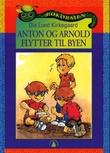 """""""Anton og Arnold flytter til byen"""" av Ole Lund Kirkegaard"""