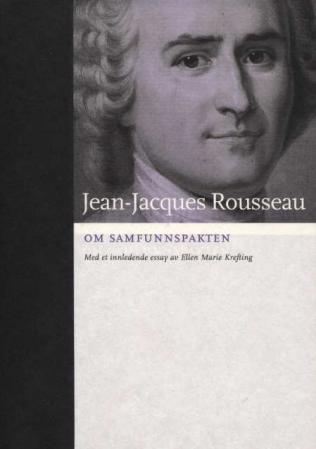 """""""Om samfunnspakten, eller Statens grunnsetninger"""" av Jean-Jacques Rousseau"""