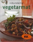 """""""Vidunderlig vegetarmat en samling med mer enn 100 grunnleggende oppskrifter"""" av Torgeir Ulshagen"""