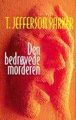 """""""Den bedrøvede morderen"""" av T. Jefferson Parker"""