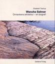 """""""Arkitekt Wenche Selmer (1920-1998) - omtankens arkitektur"""" av Elisabeth Tostrup"""