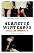 """""""Ikke bare appelsiner"""" av Jeanette Winterson"""