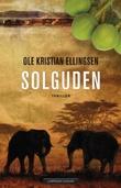 """""""Solguden - thriller"""" av Ole Kristian Ellingsen"""