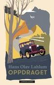 """""""Oppdraget - roman"""" av Hans Olav Lahlum"""