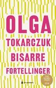 """""""Bisarre fortellinger"""" av Olga Tokarczuk"""