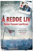 """""""Å redde liv Halvor Fossum Lauritzsen"""" av Terje Svabø"""