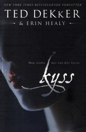 """""""Kyss"""" av Ted Dekker"""