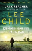 """En mann går inn på en bar - samlede noveller"" av Lee Child"