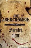 """""""Sverdet alene - bok 1 - del 1"""" av Joe Abercrombie"""