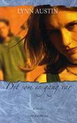 """""""Det som en gang var - roman"""" av Lynn Austin"""