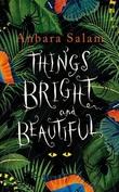 """""""Things bright and beautiful"""" av Anbara Salam"""