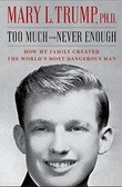 """Too Much and Never Enough - How My Family Created the World's Most Dangerous Man"" av Ph.D. Mary Trump"