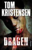 """""""Dragen - thriller"""" av Tom Kristensen"""