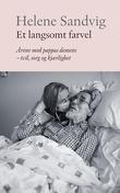 """""""Et langsomt farvel årene med pappas demens - tvil, sorg og kjærlighet"""" av Helene Sandvig"""
