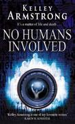 """No Humans Involved"" av Kelley Armstrong"