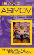 """Prelude to Foundation (Foundation Novels)"" av Isaac Asimov"