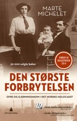 """""""Den største forbrytelsen ofre og gjerningsmenn i det norske Holocaust"""" av Marte Michelet"""