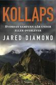"""""""Kollaps hvordan samfunn går under eller overlever"""" av Jared Diamond"""