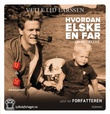 """""""Hvordan elske en far - og overleve"""" av Vetle Lid Larssen"""