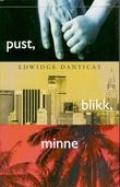 """""""Pust, blikk, minne"""" av Edwidge Danticat"""