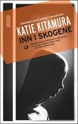 """""""Inn i skogene"""" av Katie Kitamura"""