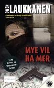"""""""Mye vil ha mer"""" av Owen Laukkanen"""