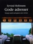 """""""Gode adresser - Europa rundt med ganen som veiviser"""" av Eyvind Hellstrøm"""