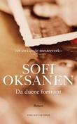 """""""Da duene forsvant"""" av Sofi Oksanen"""
