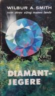 """Diamantjegere"" av Wilbur A. Smith"
