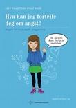 """""""Hva kan jeg fortelle deg om angst? en guide for venner, familie og fagpersoner"""" av Lucy Willetts"""