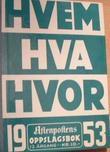 """""""Hvem hva hvor 1953 - Aftenpostens oppslagsbok. Faksimileutgave"""" av Aftenposten"""