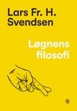 """""""Løgnens filosofi"""" av Lars Fr.H. Svendsen"""