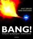 """""""Bang! - kollisjoner og eksplosjoner i verdensrommet"""" av Knut Jørgen Røed Ødegaard"""