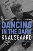 """""""Dancing in the dark - my struggle book 4"""" av Karl Ove Knausgård"""