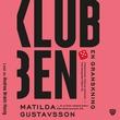"""""""Klubben - en granskning"""" av Matilda Gustavsson"""