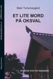 """""""Et lite mord på Oksval"""" av Stein Turtumøygard"""