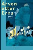 """""""Arven etter Erna"""" av Wegard Harsvik"""