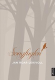 """Songfuglen - roman"" av Jan Roar Leikvoll"