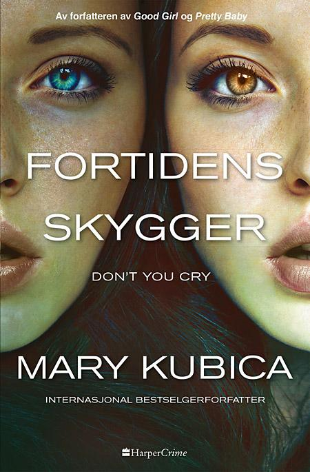 """Fortidens skygger - don't you cry"" av Mary Kubica"