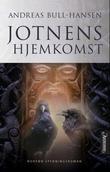 """""""Jotnens hjemkomst - roman"""" av Bjørn Andreas Bull-Hansen"""