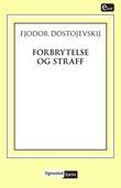 """""""Forbrytelse og straff - roman i seks deler med en epilog"""" av Fjodor Dostojevskij"""
